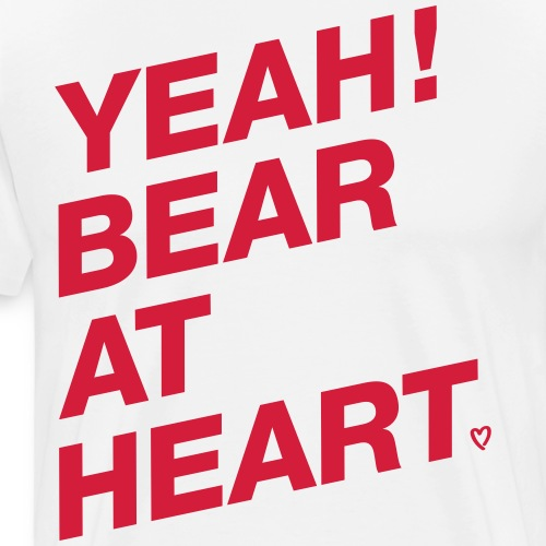 Yeah Bear at Heart - Männer Premium T-Shirt