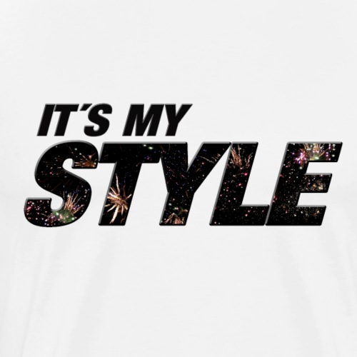 IT´S MY STYLE - Männer Premium T-Shirt