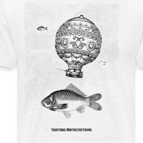 Pesca tradicional en globo Montgolfier - Camiseta premium hombre