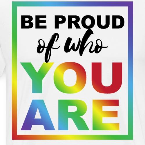 Sei stolz daruf Wer du bist! Statement Shirt - Männer Premium T-Shirt