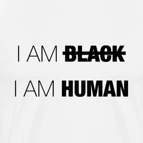 I AM BLACK - I AM HUMAN - Men's Premium T-Shirt