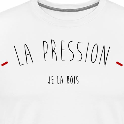 La Pression - T-shirt Premium Homme
