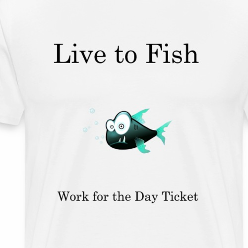 live to fish black txt - Men's Premium T-Shirt