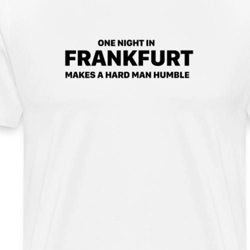 One Night in Frankfurt - Männer Premium T-Shirt