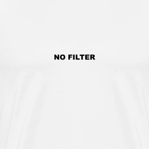 NO FILTER Black Version - T-shirt Premium Homme