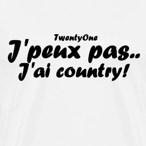 J'peux pas.. j'ai country! - T-shirt Premium Homme