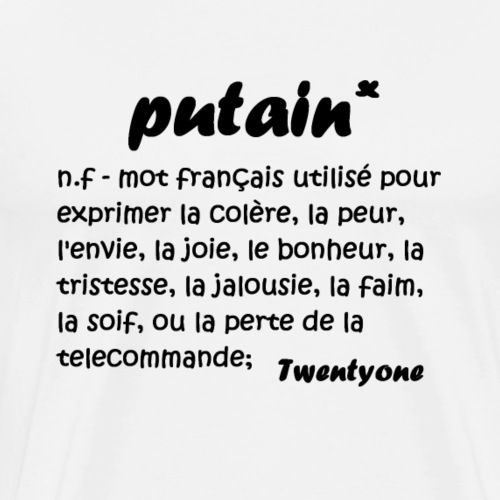 Putain * - T-shirt Premium Homme