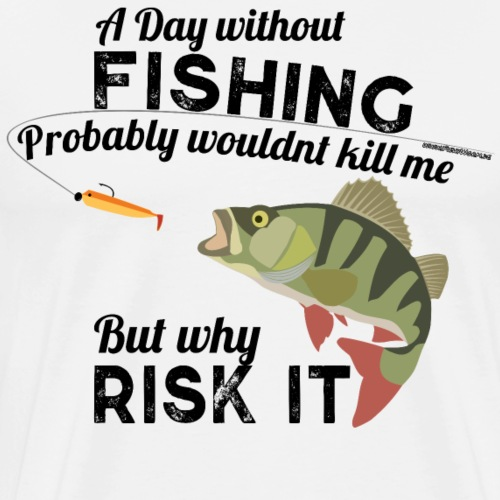 A Day without Fishing Angeln Fishyworm Bass Barsch - Männer Premium T-Shirt