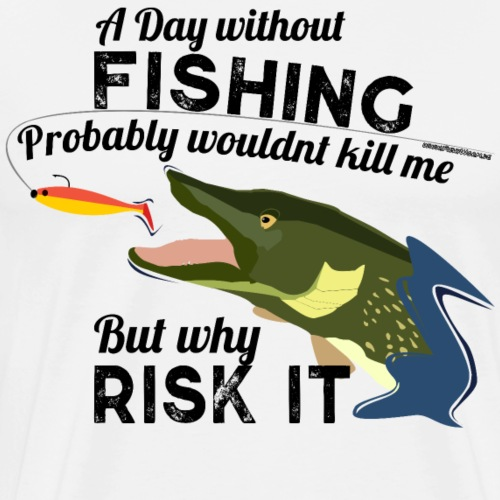 A Day without Fishing Hecht Pike Fishyworm Angel - Männer Premium T-Shirt