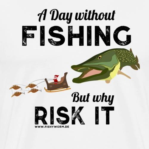 A Day Fishing Tag Angeln Weihnachten Hecht Crank - Männer Premium T-Shirt
