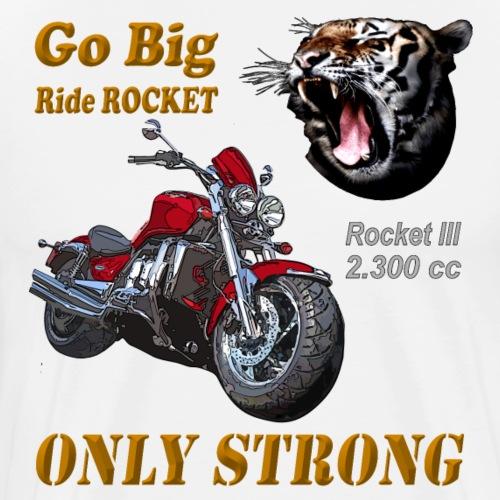 Go Big – ride Rocket - Rocket 3 Urrocket Classic - Männer Premium T-Shirt