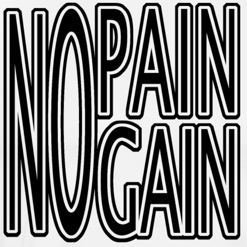 no pain, no gain - Männer Premium T-Shirt