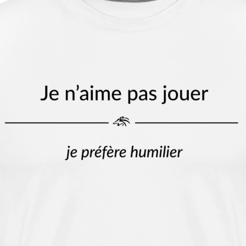 jenaimepasjouer jeprefere - T-shirt Premium Homme