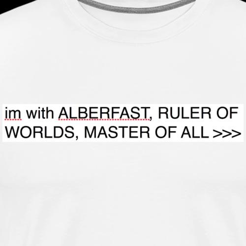 PRAISE LORD ALBERFAST - Men's Premium T-Shirt