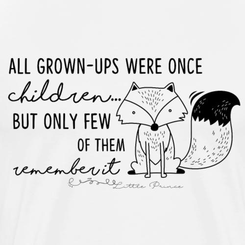 Little Prince - Quote all gown ups black - Men's Premium T-Shirt