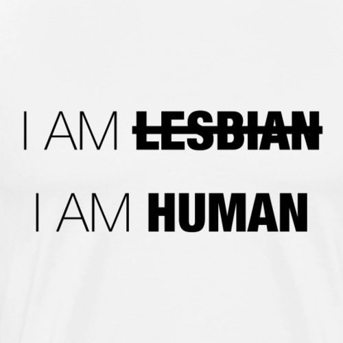 I AM LESBIAN - I AM HUMAN - Men's Premium T-Shirt