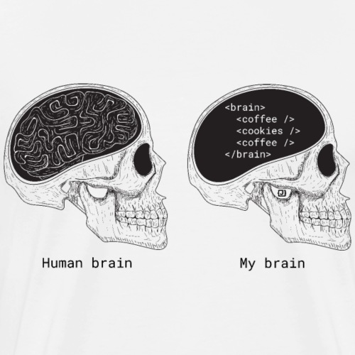 Human programmer brain | Geeky | Web jokes - Men's Premium T-Shirt