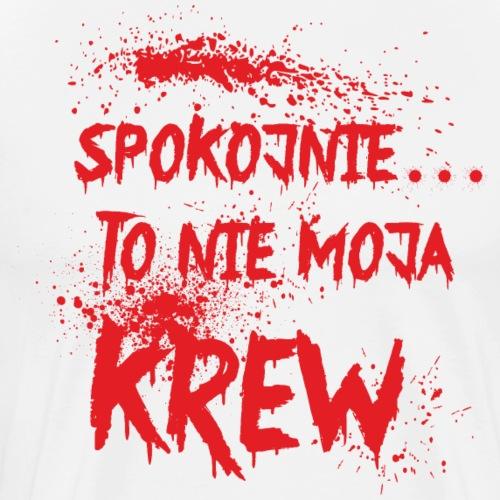 Spokojnie... to nie moja krew - Koszulka męska Premium