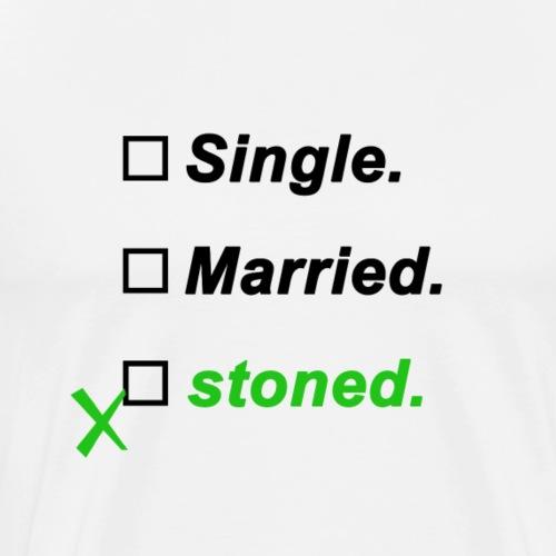 Single Married Stoned Kiffer Geschenk Idee - Men's Premium T-Shirt