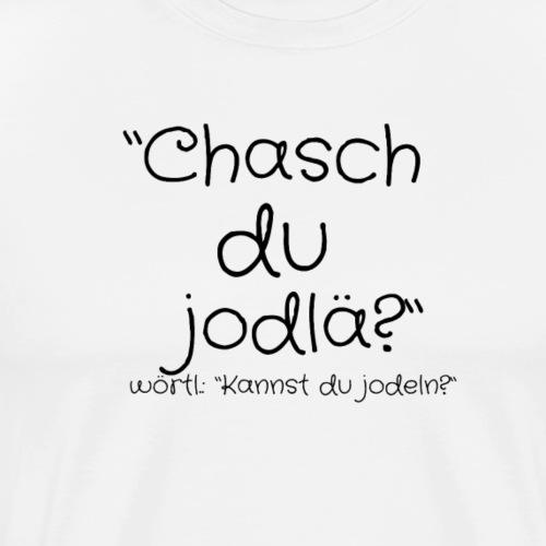 Kannst du jodeln? - Männer Premium T-Shirt