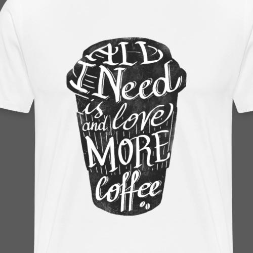 All I need is love - Maglietta Premium da uomo