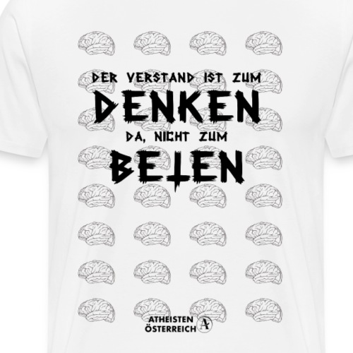Der Verstand ist zum Denken da - Männer Premium T-Shirt