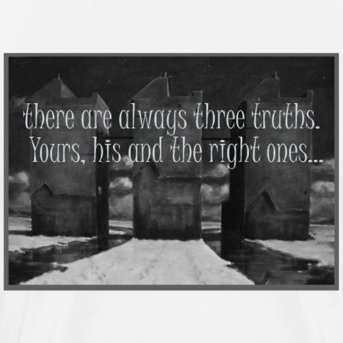 There are always three truths - Männer Premium T-Shirt