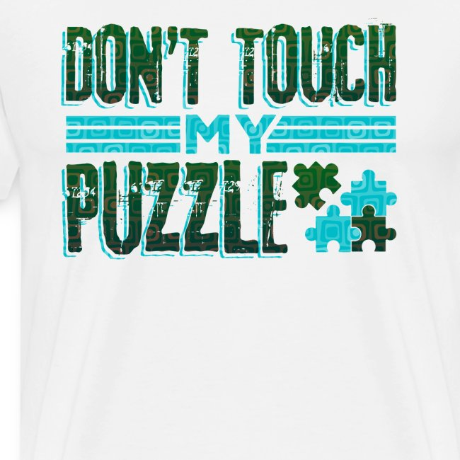 Fun Puzzle Lover Gift Don't Touch my Puzzle