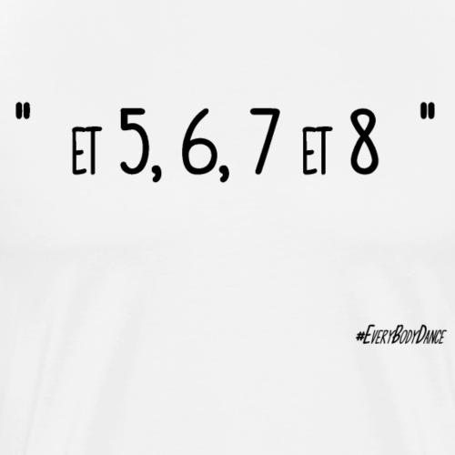 5,6,7 et 8  - T-shirt Premium Homme