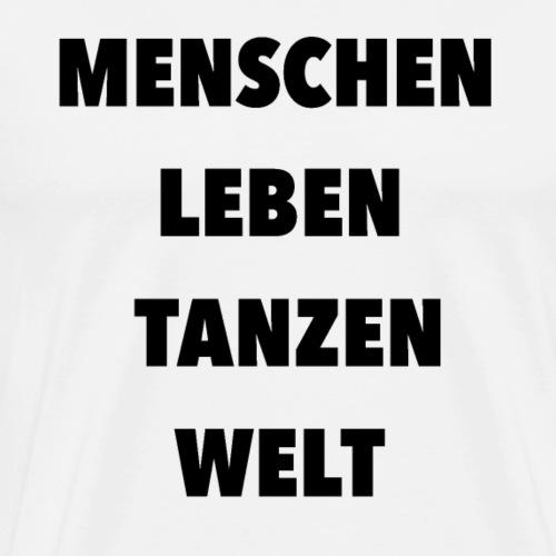 Menschen Leben Tanzen Welt - Männer Premium T-Shirt