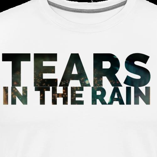 Tears in the rain - Camiseta premium hombre