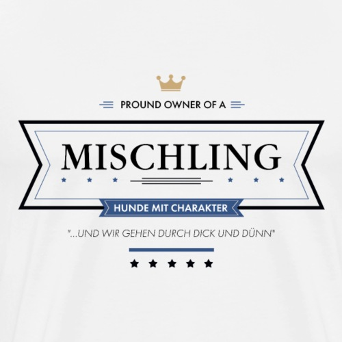 Proud Owner of a Mischling - Männer Premium T-Shirt