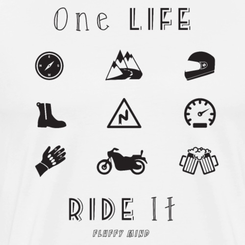 One life, Ride it - T-shirt Premium Homme