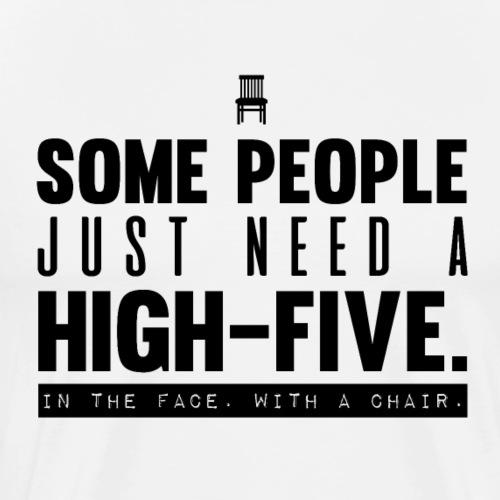 Sarcasm T shirts Designs - Chair high five black - Men's Premium T-Shirt
