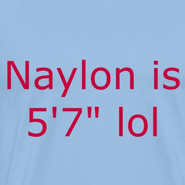 "Naylon is 5'7"" lol"