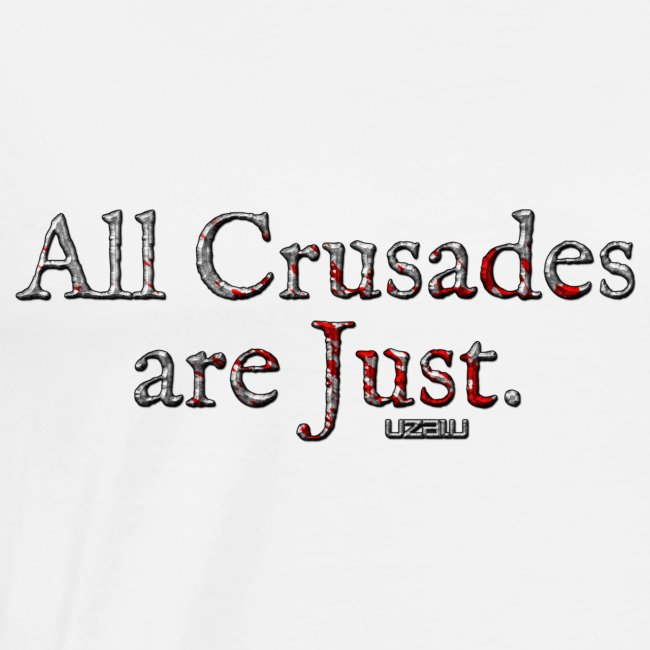 All Crusades Are Just.