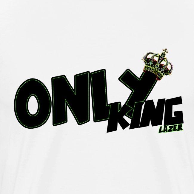 """OnlyKing"" Lazer"