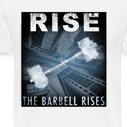 RISE The Barbell Rises - Men's Premium T-Shirt