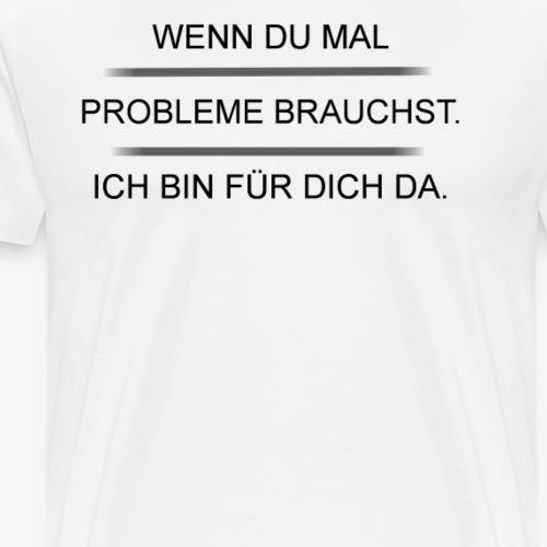 Problem? - Männer Premium T-Shirt
