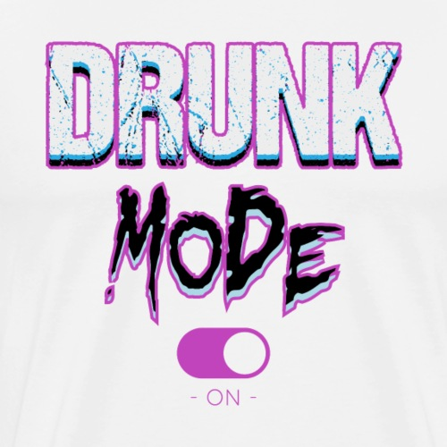 Drunk mode - T-shirt Premium Homme