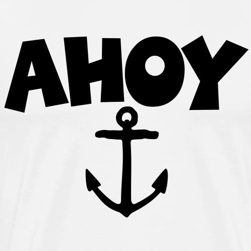 Ahoy Anker Segel Segeln Segler - Männer Premium T-Shirt