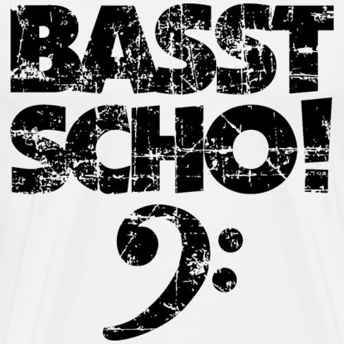 BASST SCHO! Bass Bassschlüssel Bassisten - Männer Premium T-Shirt