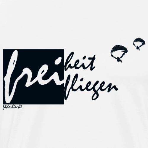 (Frei-) Fliegen ist Freiheit - Männer Premium T-Shirt