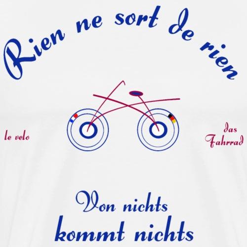 Von nichts kommt nichts auf Französisch/ Deutsch - Männer Premium T-Shirt