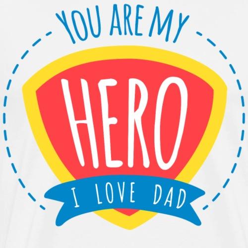 You are my hero. I love you dad T-shirt - Men's Premium T-Shirt