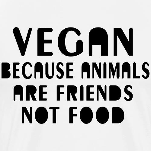 Vegan because animals are friends not food - Männer Premium T-Shirt