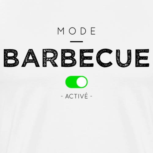 Mode barbecue activé - T-shirt Premium Homme