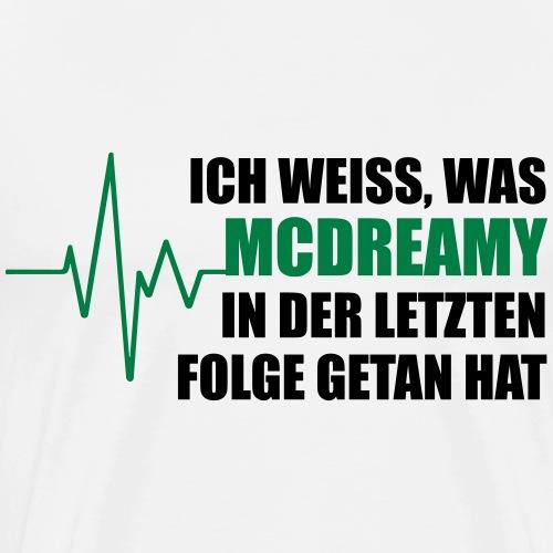 Ich weiß was McDreamy - Männer Premium T-Shirt