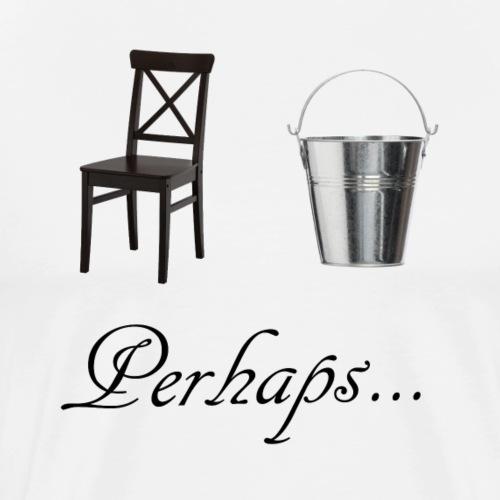 Perhaps... - Men's Premium T-Shirt
