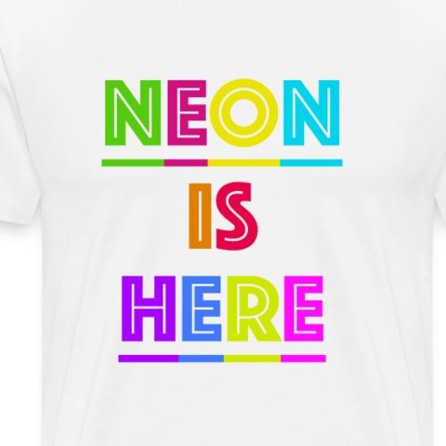 Neon is here - Männer Premium T-Shirt